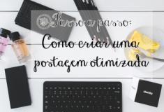 Como criar uma postagem otimizada passo a passo (com imagens)