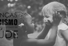 Crianças e racismo - O impacto a longo prazo na saúde