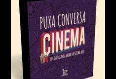 Puxa Conversa Cinema, o livro que todo cinéfilo deve conhecer!