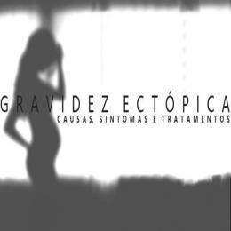 Gravidez ectópica – Causas, sintomas e tratamentos