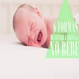 Cólica em bebê. 6 formas de aliviar a cólica em bebês