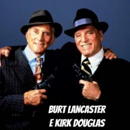 Os 7 filmes da parceria inesquecível de Burt Lancaster e Kirk Douglas