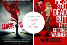 Livro vs Filme: Sangue Quente, Isaac Marion