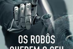 Os Robôs Querem o seu Emprego, uma obra sobre a evolução tecnológica
