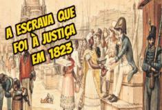 A escrava que foi à justiça em 1823