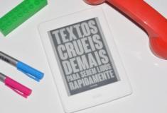 Resenha literária: Textos cruéis demais para serem lidos rapidamente