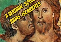 Judas Iscariotes, traição ou fé verdadeira?
