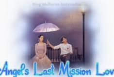Angels Last Mission Love. Um amor entre anjo e uma humana!