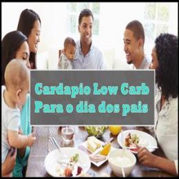 Almoço de dia dos pais - Cardápios e receitas incríveis na versão low carb
