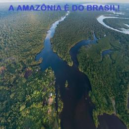 A Amazônia é do Brasil!