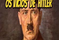Os vícios de Hitler
