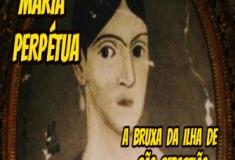 Maria Perpétua. A bruxa da ilha de São Sebastião