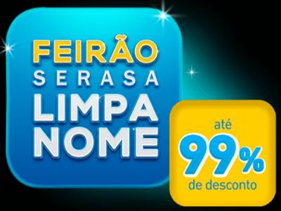 Último dia! Feirão Limpa Nome da Serasa vai quitar dívidas de até 99% até ESTE sábado, 5!